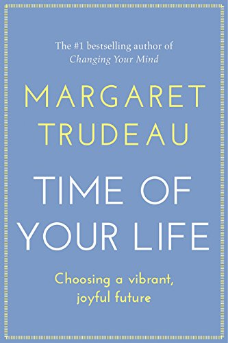 9780062396204: The Time of Your Life: Choosing A Vibrant Joyful Future