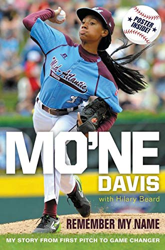 9780062397522: Mo'ne Davis: Remember My Name: My Story from First Pitch to Game Changer