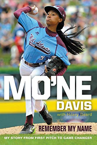 9780062397546: Mo'ne Davis: Remember My Name: My Story from First Pitch to Game Changer