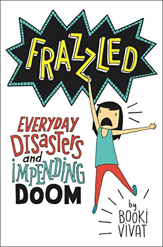 9780062398796: Frazzled: Everyday Disasters and Impending Doom