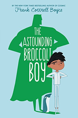 9780062400178: The Astounding Broccoli Boy