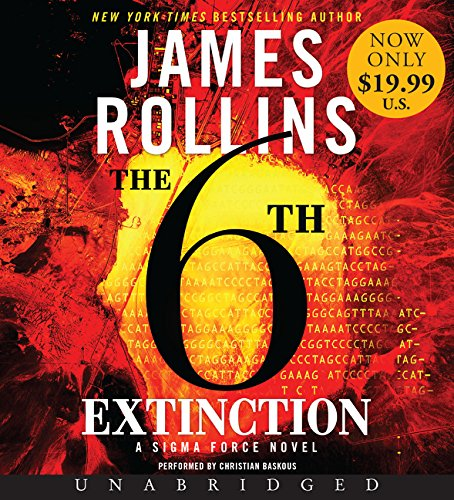 The 6th Extinction Low Price CD: A SIGMA Force Novel: Rollins, James