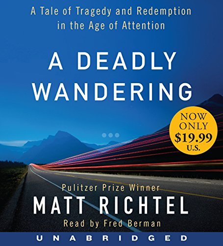 9780062400987: A Deadly Wandering Low Price CD: A Tale of Tragedy and Redemption in the Age of Attention