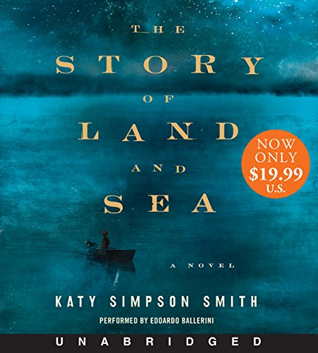 9780062401106: The Story of Land and Sea Low Price CD: A Novel