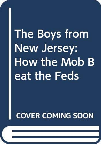 9780062401304: The Boys from New Jersey: How the Mob Beat the Feds