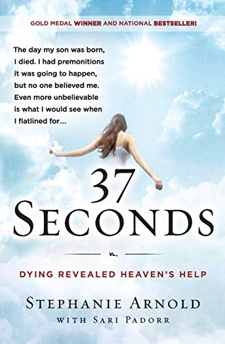9780062402325: 37 Seconds: Dying Revealed Heaven's Help--A Mother's Journey