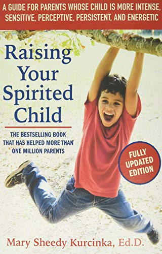 9780062403063: Raising Your Spirited Child, Third Edition: A Guide for Parents Whose Child Is More Intense, Sensitive, Perceptive, Persistent, and Energetic