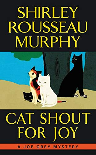 9780062403506: Cat Shout for Joy: A Joe Grey Mystery (Joe Grey Mystery Series)