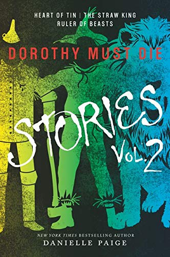 9780062403971: Dorothy Must Die Stories Volume 2: Heart of Tin, The Straw King, Ruler of Beasts