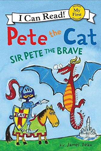 9780062404213: Pete the Cat: Sir Pete the Brave (My First I Can Read)