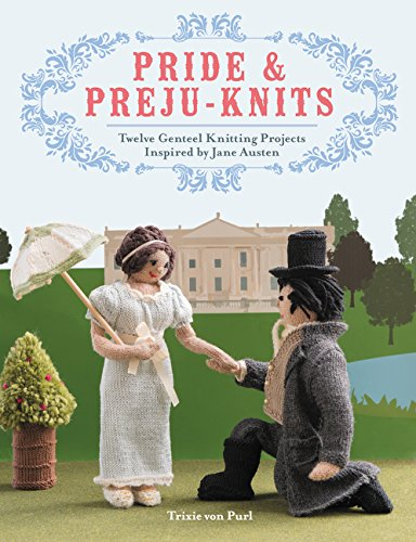 9780062405296: Pride & Preju-Knits: Twelve Genteel Knitting Projects Inspired by Jane Austen