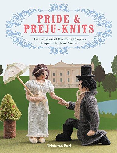 9780062405296: Pride & Preju-knits: Twelve Genteel Knitting Projects Inspired by Jane Austen