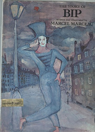 9780062405395: The Story Of Bip by Marcel Marceau (1976-08-01)
