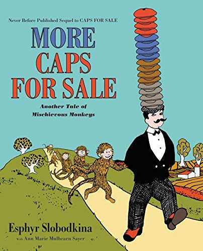9780062405456: More Caps for Sale: Another Tale of Mischievous Monkeys