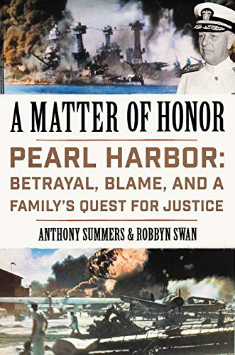 A Matter of Honor: Pearl Harbor: Betrayal,: Summers, Anthony, Swan,