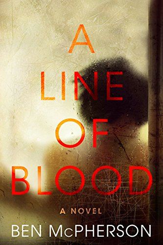 A Line of Blood (Signed First Edition): McPherson, Ben