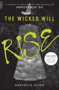 9780062406132: The Wicked Will Rise (Exclusive Edition) (Dorothy Must Die Series #2)