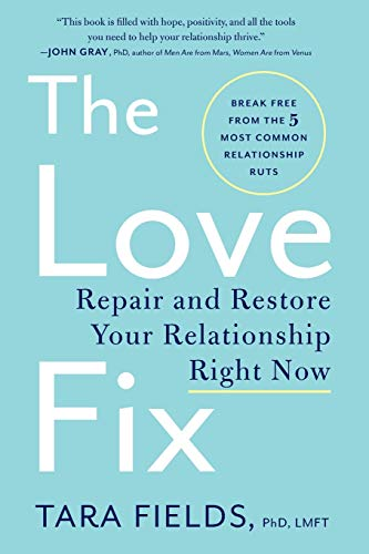 9780062407214: The Love Fix: Repair and Restore Your Relationship Right Now