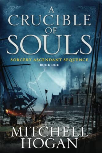 9780062407245: A Crucible of Souls: Book One of the Sorcery Ascendant Sequence