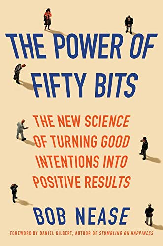 9780062407450: The Power of Fifty Bits: The New Science of Turning Good Intentions into Positive Results