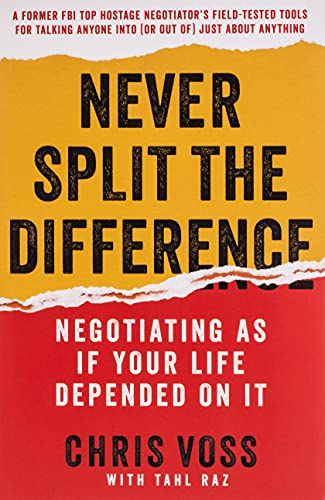 9780062407801: Never Split the Difference: Negotiating As If Your Life Depended On It