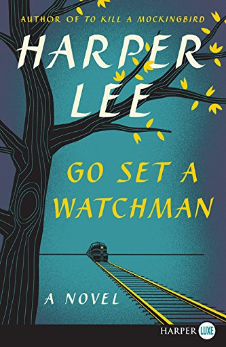 Go Set a Watchman: A Novel: Lee, Harper
