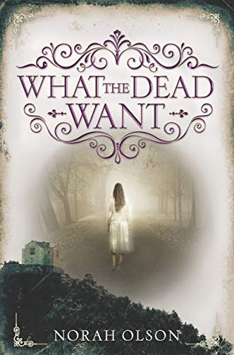 9780062410115: What the Dead Want