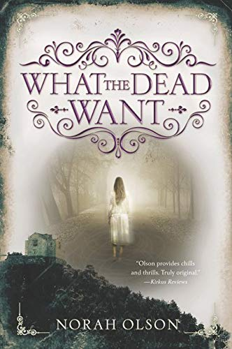 9780062410122: What the Dead Want