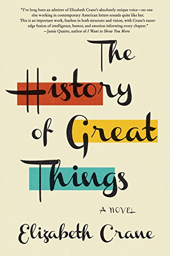 9780062412676: The History of Great Things: A Novel