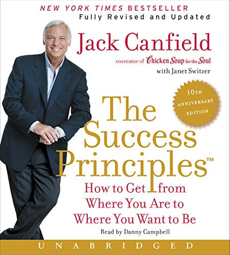 9780062413246: The Success Principles: How to Get from Where You Are to Where You Want to Be