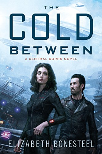 9780062413659: The Cold Between: A Central Corps Novel