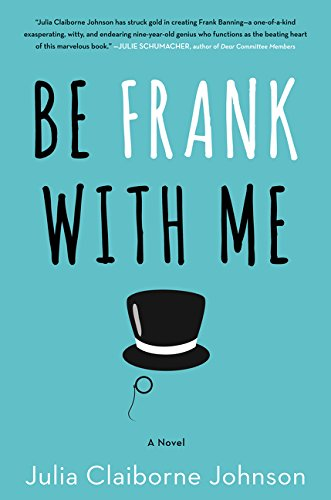 9780062413710: Be Frank With Me: A Novel