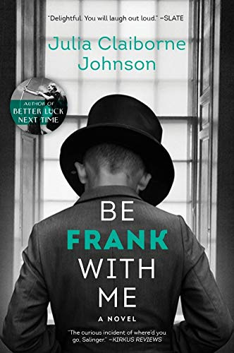 9780062413727: Be Frank With Me: A Novel
