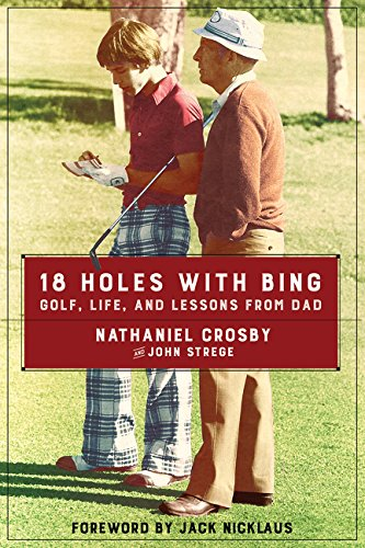 9780062414281: 18 Holes with Bing: Golf, Life, and Lessons from Dad