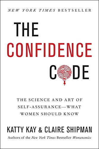 9780062414625: The Confidence Code: The Science and Art of Self-Assurance---What Women Should Know