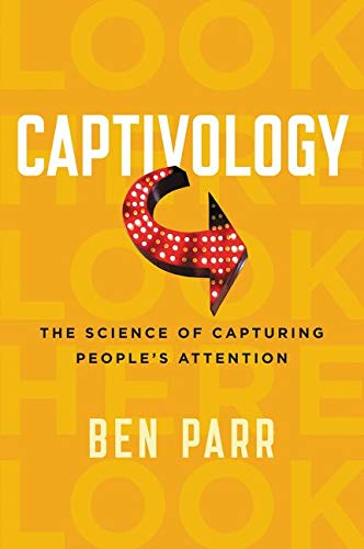 9780062414885: Captivology: The Science of Capturing People's Attention