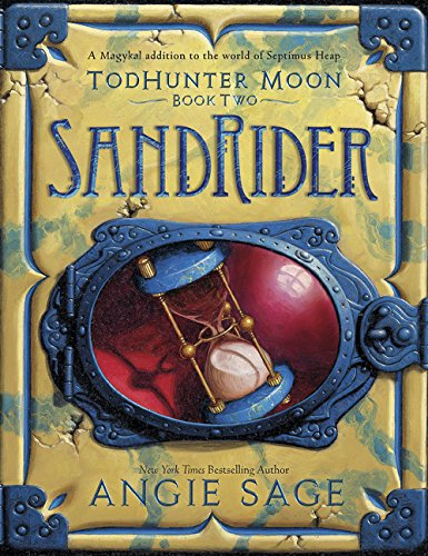 TodHunter Moon, Book Two: SandRider (World of: Angie Sage