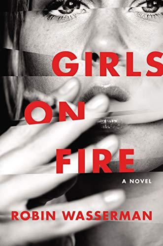 9780062415486: Girls on Fire: A Novel