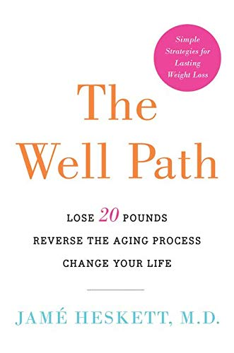 9780062415530: The Well Path: Lose 20 Pounds, Reverse the Aging Process, Change Your Life
