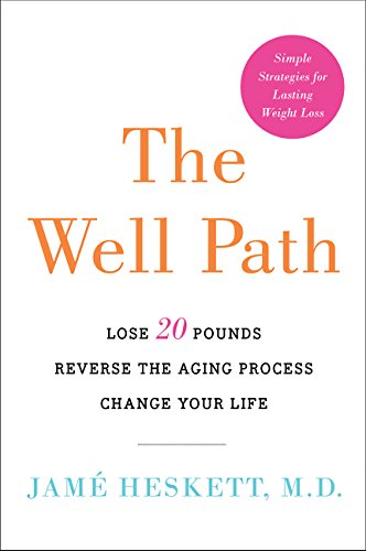 9780062415547: The Well Path: Lose 20 Pounds, Reverse the Aging Process, Change Your Life