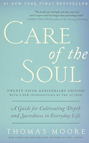 9780062415677: Care of the Soul: A Guide for Cultivating Depth and Sacredness in Everyday Life, Twenty-fifth Anniversary Edition