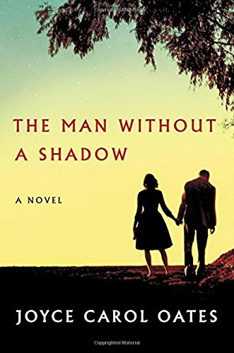 The Man Without a Shadow (Signed First Edition): Oates, Joyce Carol