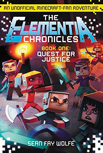 9780062416322: The Elementia Chronicles #1: Quest for Justice: An Unofficial Minecraft-Fan Adventure