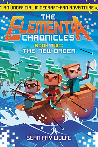 9780062416346: The Elementia Chronicles #2: The New Order: An Unofficial Minecraft-Fan Adventure
