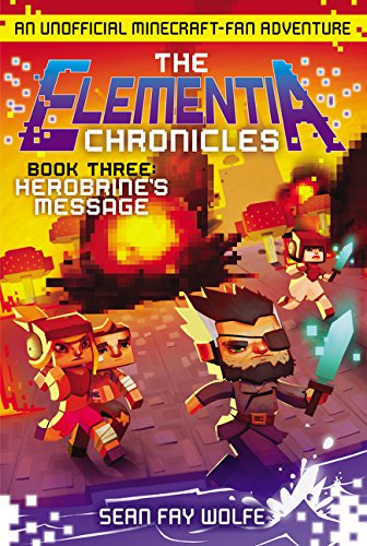 9780062416360: The Elementia Chronicles #3: Herobrine's Message: An Unofficial Minecraft-Fan Adventure