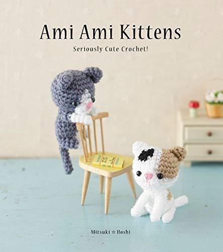 9780062416513: Ami Ami Kittens: Seriously Cute Crochet!