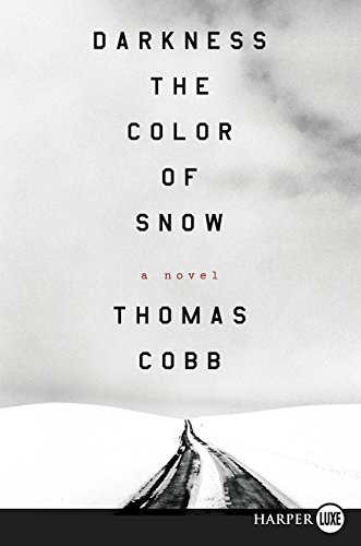 9780062416704: Darkness the Color of Snow: A Novel