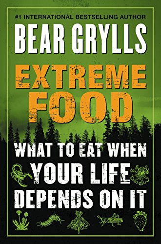 9780062416759: Extreme Food: What to Eat When Your Life Depends on It