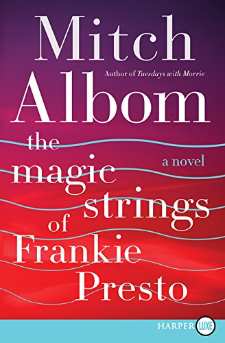 9780062416865: The Magic Strings of Frankie Presto: A Novel