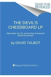 9780062416933: The Devil's Chessboard: Allen Dulles, the CIA, and the Rise of America's Secret Government